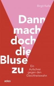 Kelle_Birgit_Dann_mach_doch_die_Bluse_zu_Cover_04_07_2013